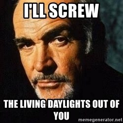Shexy Connery - i'll screw the living daylights out of you