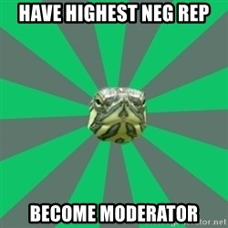 Poker turtle - Have highest neg rep become moderator