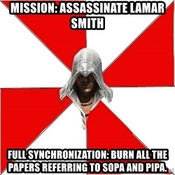 Assassins Creed Ezio - Mission: Assassinate Lamar Smith Full Synchronization: Burn all the papers referring to SOPA and PIPA.