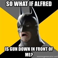 Bad Factman - SO WHAT IF ALFRED  IS GUN DOWN IN FRONT OF ME?
