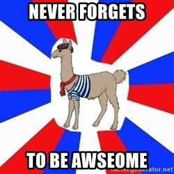 French the Llama - Never Forgets To be awseome