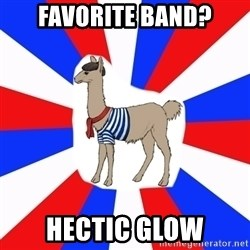 French the Llama - favorite band? hectic glow