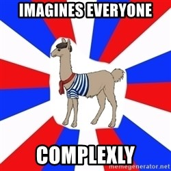French the Llama - imagines everyone complexly