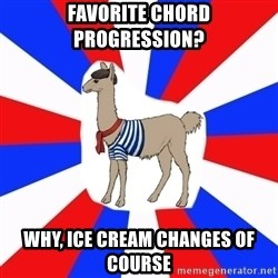 French the Llama - favorite chord progression? why, ice cream changes of course