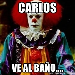 it clown stephen king - Carlos Ve al baño....