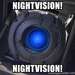 Portal Wheatley - Nightvision! nightvision!