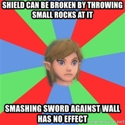 Confused Link - shield can be broken by throwing small rocks at it smashing sword against wall    has no effect