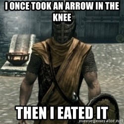 skyrim whiterun guard - I once took An arrow in the knee then i eated it