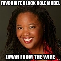 Educated Black Woman - favourite black role model omar from the wire
