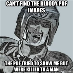 PDF Trooper - Can't find the bloody pdf images the pdf tried to show me but were killed to a man