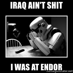 Sad Trooper - iraq ain't shit i was at endor