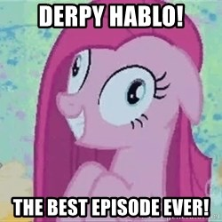 Crazy Pinkie Pie - Derpy hablo! the best episode ever!