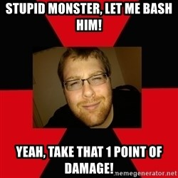 Jesse Cox - Stupid monster, let me bash him! Yeah, take that 1 point of damage!