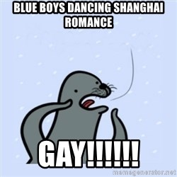 gay seal - blue boys dancing shanghai romance gay!!!!!!