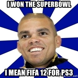 Peperealmadridportugal2 - i won the superbowl i mean fifa 12 for ps3