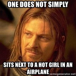 Boromir - one does not simply sits next to a hot girl in an airplane