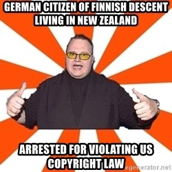 soykimschmitz - German citizen of finnish descent living in new Zealand arrested for violating US copyright law