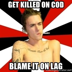 Douchebag Gamer - Get killed on COD blame it on lag