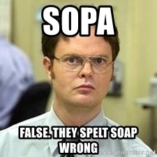 Dwight Shrute - Sopa FALSE. tHEY SPELT SOAP WRONG