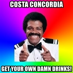 Foley - Costa Concordia Get your own damn drinks!
