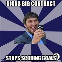 typical_hockey_player - Signs big contract stops scoring goals