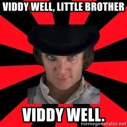 Cynical animeshniki - Viddy well, little brother Viddy welL.