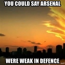 CSI Miami - You could say Arsenal were weak in defence