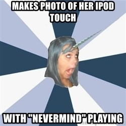 Annoying Tumblr girls - MAKES PHOTO OF HER IPOD TOUCH WITH ''NEVERMIND'' PLAYING
