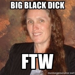 Westboro Baptist Church Lady - big black dick ftw