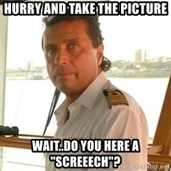 """Francesco Schettino lol  - Hurry and take the picture wait..do you here a """"screeech""""?"""