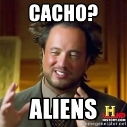Alien guy - Cacho?  aliens