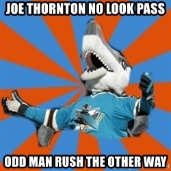 SJ Sharks Fail - Joe thornton no look pass odd man rush the other way