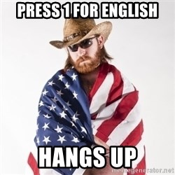 Murica Man - press 1 for english hangs up