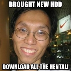 Asian Otaku - brought new HDD download all the hental!