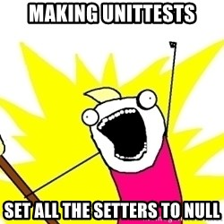 X ALL THE THINGS - mAKING UNITTESTS SET ALL THE SETTERS TO NULL