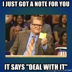 "drew carey - i just got a note for you it says ""deal with it"""