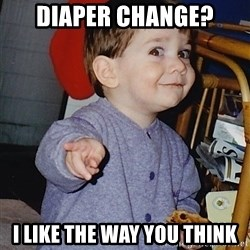 Approval Baby - Diaper Change? I like the Way you think