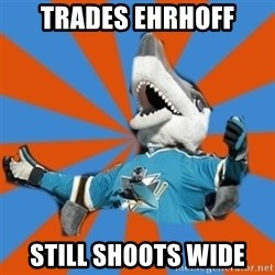 SJ Sharks Fail - Trades Ehrhoff Still Shoots Wide