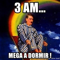 Bed Time Hitler - 3 am... mega a dormir !