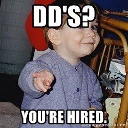 Approval Baby - DD's? You're hired.