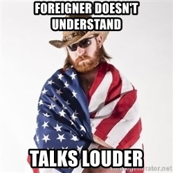 Murica Man - foreigner doesn't understand talks louder