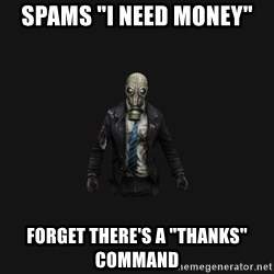 """Killing Floor Newbie - SPAMS """"I NEED MONEY"""" FORGET THERE'S A """"THANKS"""" COMMAND"""