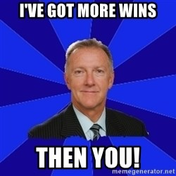 Ron Wilson/Leafs Memes - I've got more wins then you!