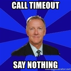 Ron Wilson/Leafs Memes - Call timeout say nothing
