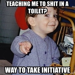 Approval Baby - Teaching me to shit in a toilet? Way to take initiative