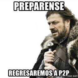Prepare yourself - preparense  regresaremos a p2p