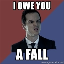 Jim Moriarty - I OWE YOU A Fall