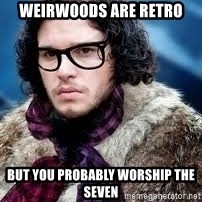 hipster jon snow - Weirwoods are retro but you probably worship the seven