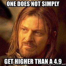 Boromir - One does not simply get higher than a 4.9