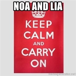 Keep Calm - NOA and lia